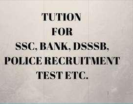 TUTION FOR SSC, BANK, DSSSB, UPSI, DELHI POLICE etc.