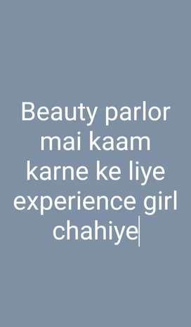 Beauty parlour mai experience girl chahiye
