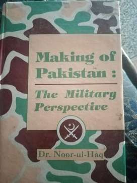 Making of Pakistan, the Military Perspective. Front Cover. Noor ul Haq