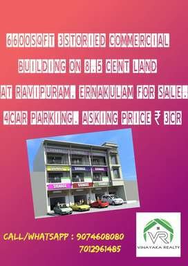 6600sqft 3storied commercial building on 8.5 cent at Ravipuram MG road