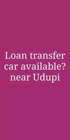 I want vehicle,  loan transfer vehicles only..  No cash