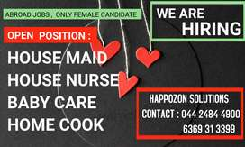 FEMALE CANDIDATE ONLY - HOUSE MAID HOUSE NURSE BABY CARE HOME COOK