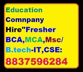 "Education Comnpany Hire""Fresher BCA,MCA,Msc/B,tech-IT,CSE: Candidate s"
