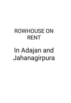 2BHK ROWHOUSE RENT IN JAHANGIRPURA AND ADAJAN