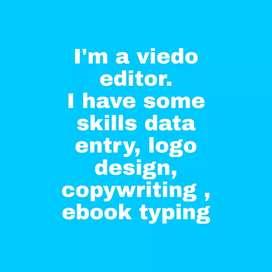 I'm a viedo editor. I'm a freelancer worker