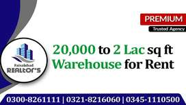 20000 sq ft to 2 lac sq ft Warehouse on Rent at Ideal Locations of FSD