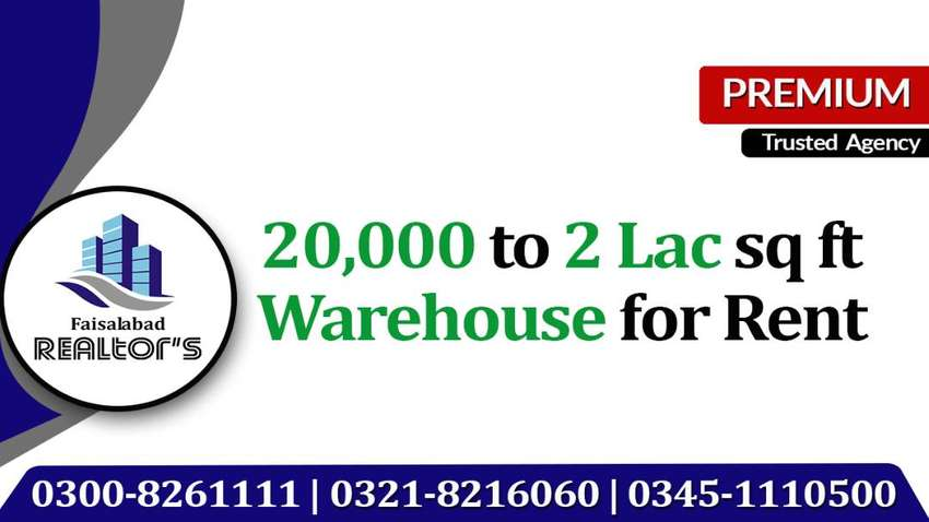 20000 sq ft to 2 lac sq ft Warehouse on Rent at Ideal Locations of FSD 0
