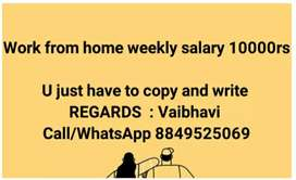 Work from home weekly salary 10000rs