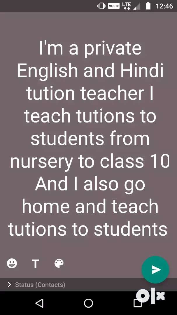 I'm a private tution teacher I teach tutions to students from 1 to 10 0