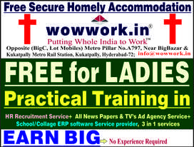only for Female: Free Learn&Earn+Free Secur Accommodation@Kukatpally