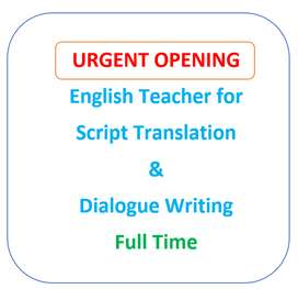 English Teacher for Translation and Dialogue writing - Full Time!!!