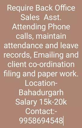 Require Back office assistant female for bahdurgarh urgent need