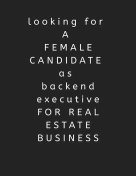 Female candidate required for real estate business  for backend tasks