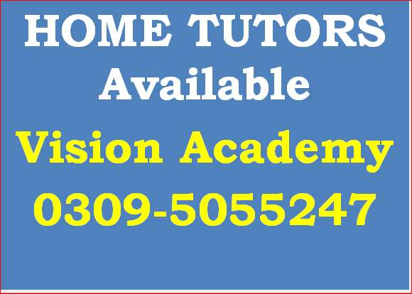 Tutors are available for Class 1 to 10th.FSc.O/A Levels.IGCSE.ACCA.CA 0