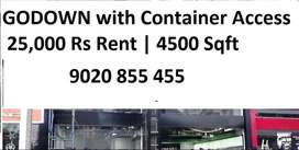 Godown For Rent 4500 Sqft | 25,000 Rs Container Access