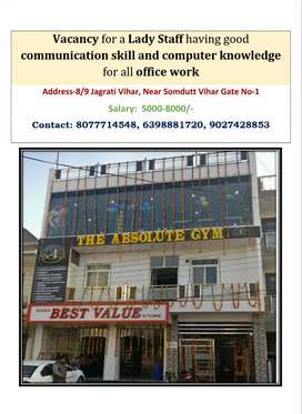 Lady Staff is required for Gym, Store & office work.