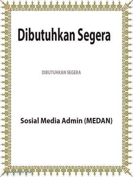dibutuhkan segera Sosial Media Admin (medan)