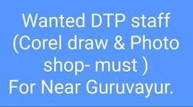 Wanted DTP ( Designer for printing) near Guruvayur