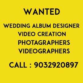 WANTED _WEDDING ALBUM DESIGNER,  videographers, photographers