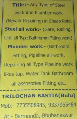 Any type of Steel & Plumber work(New & repairing) in Cheap Rate.