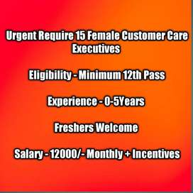 Urgently Require 15 Female customer Support Executive