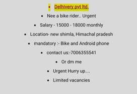 Need a bike rider.. (Delhivery boy)