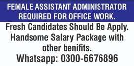 Female Assistant Administrator Required.