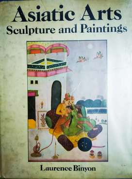 Asiatic Arts: Sculpture and Paintings (Laurence Binyon)