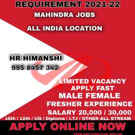 Need MALE/FEMALE Candidate for MAHINDRA MOTOR for all india location