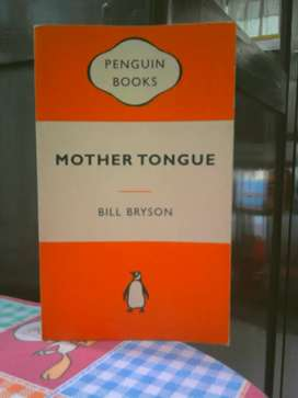 Novel / Buku Mother Tongue , karya : Bill Bryson .