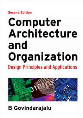Computer Architecture and Organization by B Govindarajalu (2nd Edition