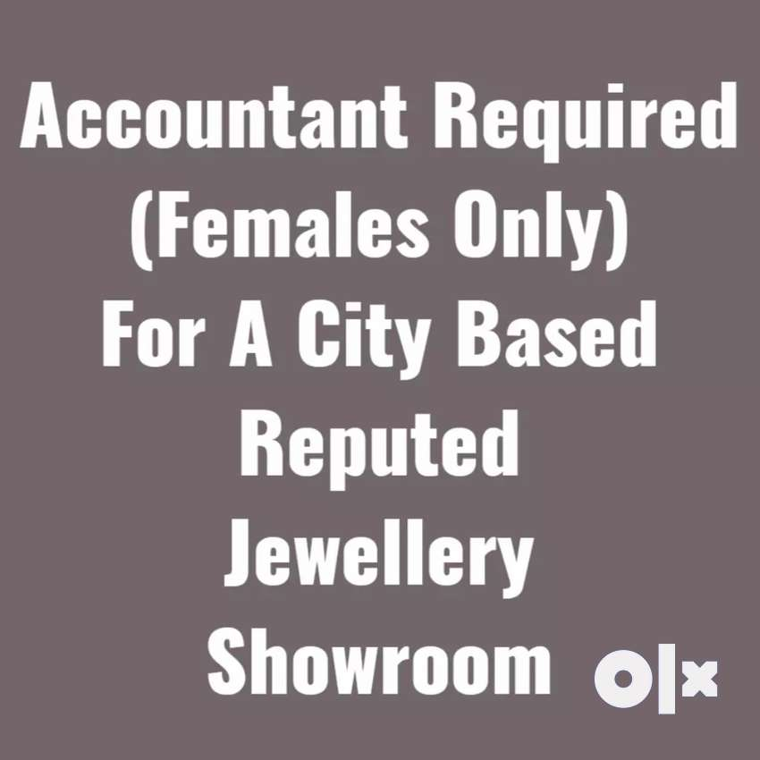 Female Accountant Required For Jewellery Showroom 0