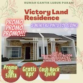 Promo Dp 5juta dan Cash Back 2 juta: Victoryland Residence Lubuk Pakam
