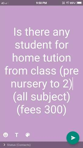 Any child for home tution from (pre nursery to 1class )