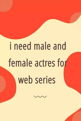 I need male and female actress for new web series