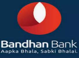 Urgent requirement for Bandhan bank