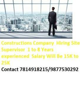 Constructions Company  Hiring Site Supervisor  1 to 8 Years experience