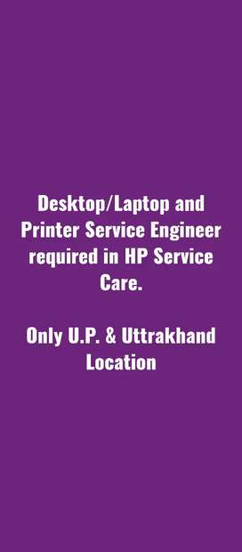 Desktop/Laptop and Printer Service Engineer  in HP Service Care.