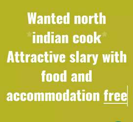 Wanted north indian cook  good salary with food and accommodation