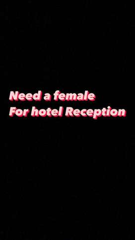 Need a female receptionist