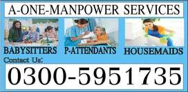 A-ONE=COOKS, HOUSEMAIDS, BABYSITTERS, HELPERS, Patient ATTENDANTS