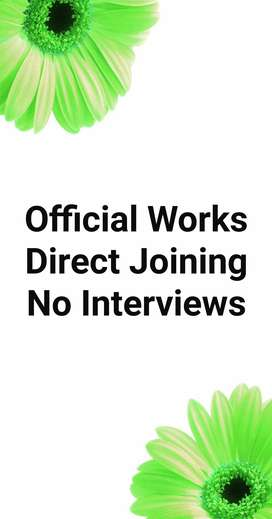 Joining For 10th &12th Pass ... Official Works No. Interviews - Direct