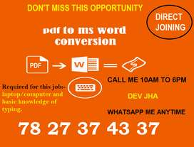 Golden chance for anyone who knows typing knowledge. Part time job and