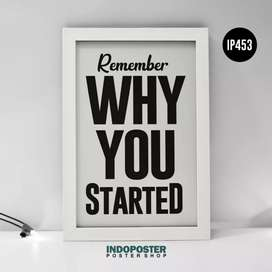 IP453 Poster Motivasi Kantor Office Remember why you started 45x30cm
