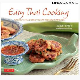 Easy Thai Cooking - 75 Family-style Dishes You can Prepare in Minutes