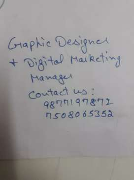 We Required Graphic Designers and Digital Marketing Manager .