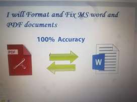 I will formats and fix MS word and PDF Documents.