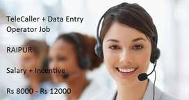 Need Tele Caller and Data Entry Operator in Raipur