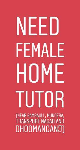 Female Home Tutor Available.