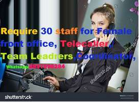 Require 30 staff for Female front office, Telecaller,/Team Leadrers